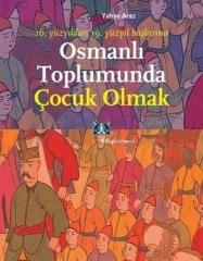 osmanli_toplumunda_cocuk_olmak